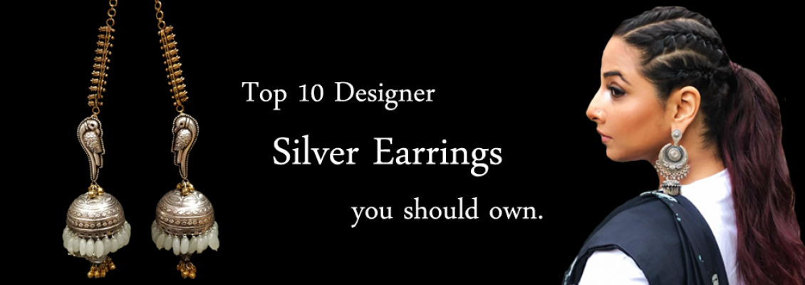 Top 10 Designer Silver Earrings you Should Own